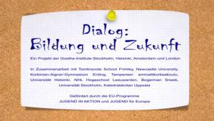 Goethe Institut: Dialog – Bildung und Zukunft
