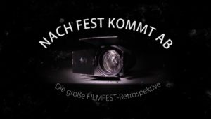 Nach fest kommt ab ‒ Die große Filmfest-Retrospektive